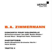BA Zimmermann: Cello Concerto, Photoptosis & Tratto II