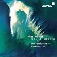 Heinz Holliger: Choral Utopia