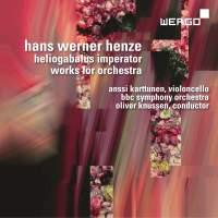Henze: Heliogabalus Imperator - Works for Orchestra