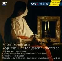 Schumann: Requiem, Der Königssohn & Nachtlied