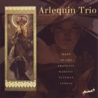 Arlequin Trio: Ibert, Mucha, Françaix, Martinu, Tansman & Veress