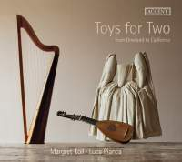 Toys for Two: From Dowland to California