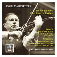 Violin Masterpieces: Henryk Szeryng plays Bach: Sonata No. 2 A Minor, BWV 1003 & Mozart: Sonata in F Major, KV 377 & Sonata in A Major, KV 577