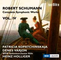 Schumann: Complete Symphonic Works Vol. IV