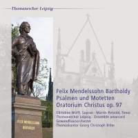 Mendelssohn: Psalmen und Motetten - Oratorium Christus, Op. 97