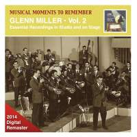 Musical Moments to Remember: Glenn Miller – Essential Recordings, Vol. 2 (2014 Digital Remaster)
