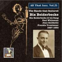 All that Jazz, Vol. 25: The Bands That Featured Bix Beiderbecke (2014 Digital Remaster)