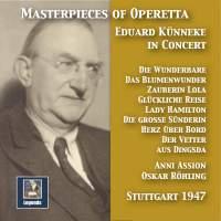 Masterpieces of Operetta: Eduard Künneke in Concert (Remastered 2017) [Live]