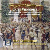 The Great Conductors: Max Schönherr Conducts Strauss, Ziehrer, Suppé, Stolz & Others – Gaîté viennoise
