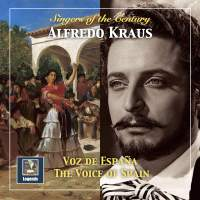Singers of the Century: Alfredo Kraus – The Voice of Spain (Remastered 2018)