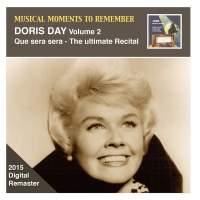 Musical Moments to Remember: Doris Day, Vol. 2 – Que Sera, Sera (Remastered 2015)