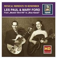 Musical Moments to Remember: Les Paul & Mary Ford – From Mockin' Bird Hill to Blue Hawaii (Remastered 2016)