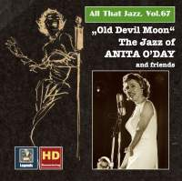 All that Jazz, Vol. 67: Old Devil Moon – The Jazz of Anita O'Day & Friends (feat. Oscar Peterson) [Remastered 2016]