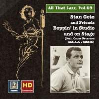 All That Jazz, Vol. 69: Stan Getz & Friends – Boppin' in Studio & on Stage (2016 Remaster)