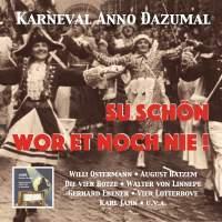 Karneval Anno Dazumal: Su schön wor et noch nie! (Remastered 2017)