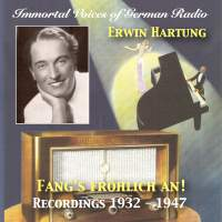 Immortal Voices of German Radio: Erwin Hartung – Fang's Fröhlich An! (Remastered 2018)