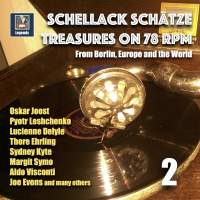 Schellack Schätze: Treasures on 78 RPM from Berlin, Europe, and the World, Vol. 2