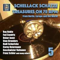 Schellack Schätze: Treasures on 78 RPM from Berlin, Europe and the World, Vol. 5