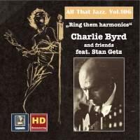 All That Jazz, Vol. 106: 'Ring Them Harmonics' - Charlie Byrd & Friends (Feat. Stan Getz)