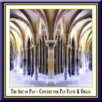 The Art of Pan: Concert for Pan Flute & Organ
