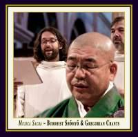 Buddhist Shomyo & Gregorian Chants