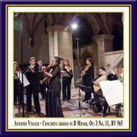 Vivaldi: Concerto grosso in D Minor, Op. 3, No. 11, RV 565 (Live)