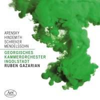 Arensky, Hindemith, Schreker & Mendelssohn: Orchestral Works