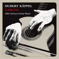Hunt, Ginastera, Schmitz, Henze & Brouwer: Garuda - 20th Century Guitar Music