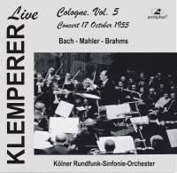 Klemperer Live: Cologne Vol. 5 — Concert 17 October 1955 (Historical Recording)