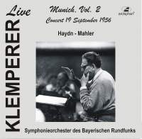 Klemperer Live: Munich, Vol. 2 — Haydn & Mahler (Historical Recordings)