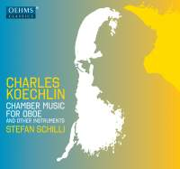 Charles Koechlin: Chamber Music for Oboe