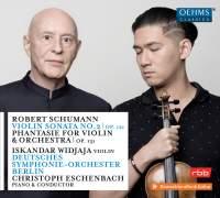 Schumann: Violin Sonata No. 2, Op. 121 & Phantasie for Violin & Orchestra, Op. 131