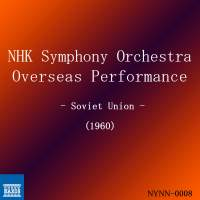 NHK Symphony Overseas Performance in the Soviet Union (Recorded Live 1960)