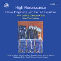 High Renaissance: Choral Polyphony from the Low Countries
