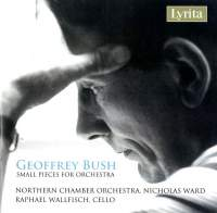 Geoffrey Bush: Works for chamber orchestra