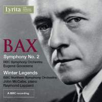 Bax: Symphony No. 2 & Winter Legends