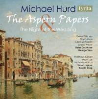 Michael Hurd: The Aspern Papers & The Night of the Wedding