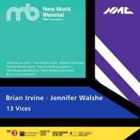 Brian Irvine & Jennifer Walshe: 13 Vices (Live)