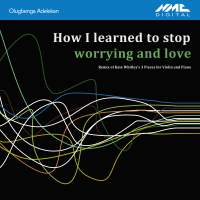 Whitley: How I Learned to Stop Worrying and Love (Olugbenga Adelekan Remix of Kate Whitley's 3 Pieces for Violin & Piano)