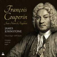 The Complete Works for Organ of François Couperin & Jean-Henri D'Anglebert