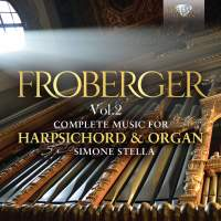 Froberger: Complete Music for Harpsichord & Organ, Vol. 2