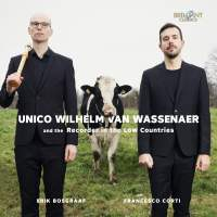 Unico Wilhelm Van Wassenaer and The Recorder in the Low Countries