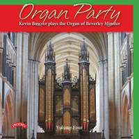 Organ Party, Vol. 4: Kevin Bowyer Plays the Organ of Beverley Minster