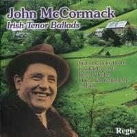 John McCormack: Irish Tenor Ballads