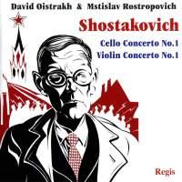 Shostakovich: Cello Concerto No. 1 & Violin Concerto No. 1
