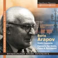 Boris Arapov: Violin Concerto & Concerto for Violin, Piano and Percussions