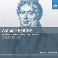Antoine Reicha: Complete Piano Music Vol. 1