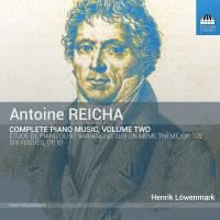 Antoine Reicha: Complete Piano Music Vol. 2
