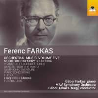 Ferenc Farkas: Orchestral Music, Volume Five