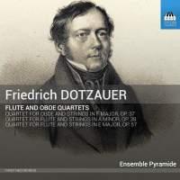 Friedrich Dotzauer: Flute And Oboe Quartets
